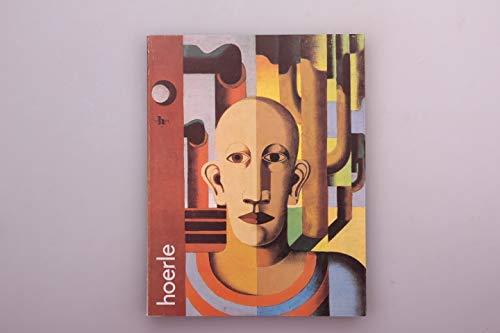 Heinrich Hoerle. Leben und Werk 1895 - 1936. Ausstellung Kölnischer Kunstverein, Köln 1981/82