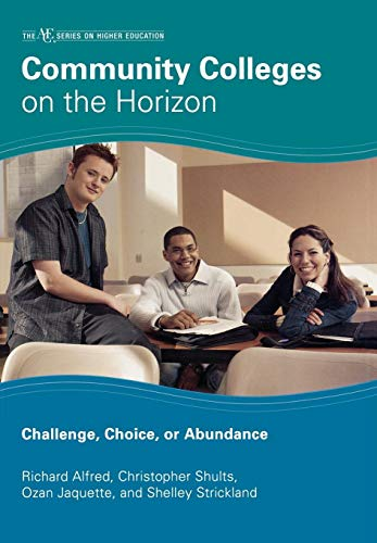 Community Colleges on the Horizon: Challenge, Choice, or...
