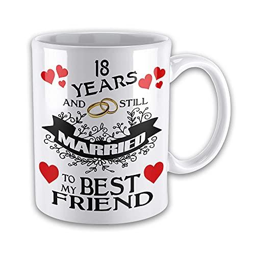 N\A Taza de cerámica Divertida 18 años y todavía Casada con mi Mejor Amigo Taza de Regalo novedosa...