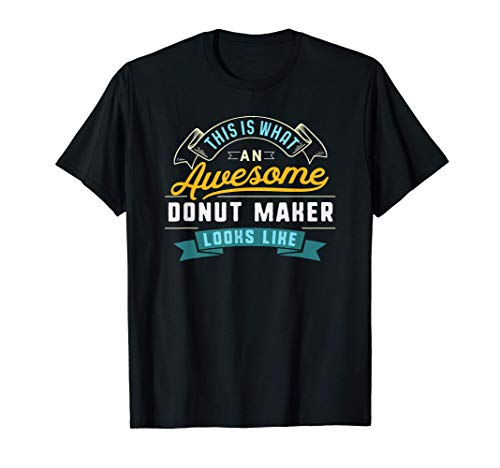 Funny Donut Maker Shirt Awesome Job Occupation Graduation T-Shirt