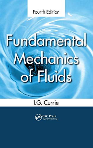 Compare Textbook Prices for Fundamental Mechanics of Fluids 4 Edition ISBN 9781439874608 by Currie, I.G.