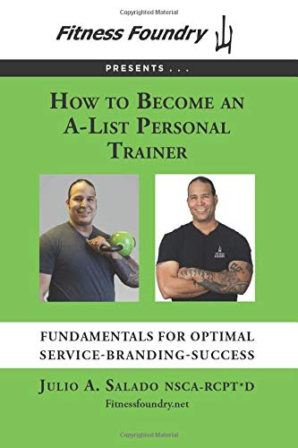 How to Become an A-List Personal Trainer: Fundamentals for Optimal Service-Branding-Success