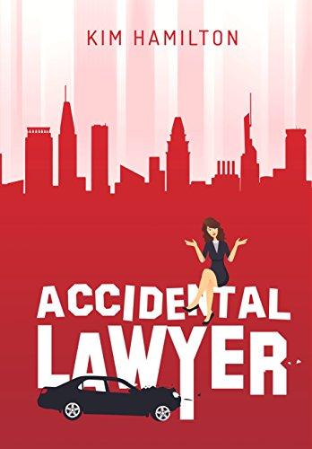 Accidental Lawyer: A fun, legal thriller, mystery by [Kim Hamilton]