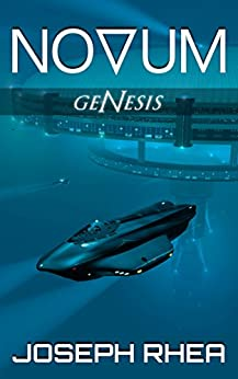 [Joseph Rhea]のNovum: Genesis: Book 1 (Novum: A Dystopian Undersea Saga) (English Edition)
