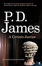 A Certain Justice (Inspector Adam Dalgliesh Mystery) by P. D. James (2010-08-05)
