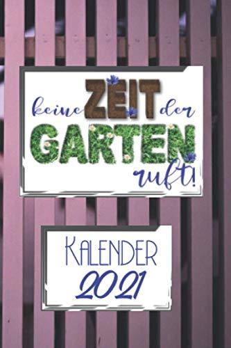 Kalender 2021: Mini Taschenkalender Keine Zeit mein Garten ruft I Terminplaner I Wochenplaner ~A6 90 eine Woche pro Seite