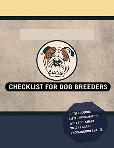 Checklist for Dog Breeders: Checklist for Dog Breeders