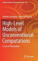 High-Level Models of Unconventional Computations: A Case of Plasmodium (Studies in Systems, Decision and Control (159))
