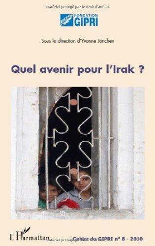 Quel Avenir pour l'Irak (Cahiers du GIPRI t. 8) (French Edition)