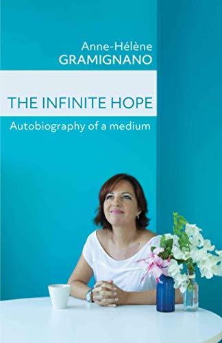 The Infinite Hope: Autobiography of a medium