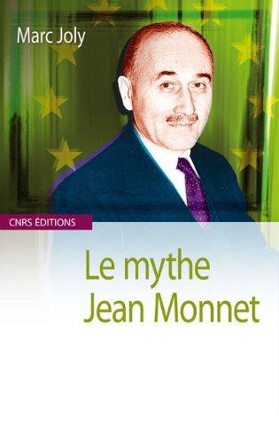 Le Mythe Jean Monnet