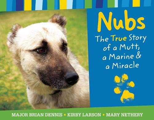 Nubs: The True Story of a Mutt, a Marine & a Miracle