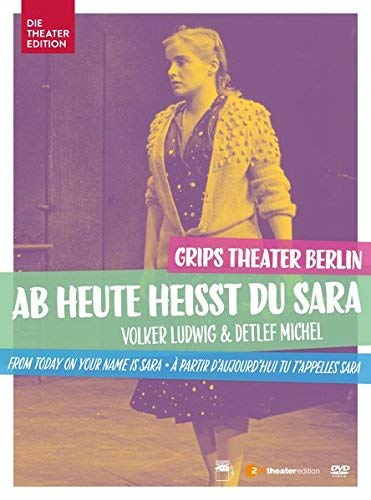 Ab heute heisst du Sara - From today, your name is Sara by Grips Theater Berlin
