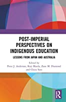 Post-Imperial Perspectives on Indigenous Education: Lessons from Japan and Australia