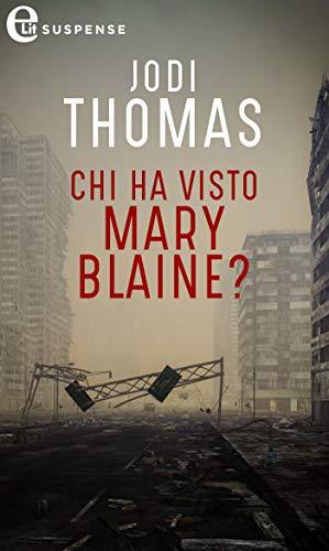 Chi ha visto Mary Blaine? (eLit) di [Jodi Thomas]