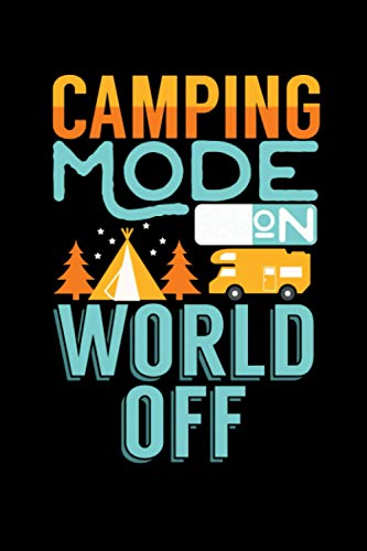 Camping Mode on World Off: Camping Lined Notebook incl. Table of Contents on 120 Pages   Camping Camping Journal   Gift Idea for Motor home, vacation, camper van and motor home