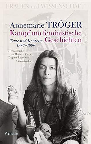 Kampf um feministische Geschichten: Texte und Kontexte 1970-1990