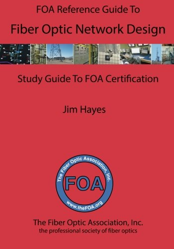 Compare Textbook Prices for The FOA Reference Guide to Fiber Optic Network Design  ISBN 9781530886357 by Hayes, James
