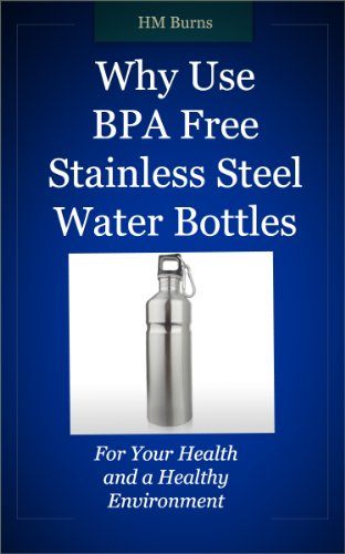 Why Use BPA Free Stainless Steel Water Bottles (English Edition)