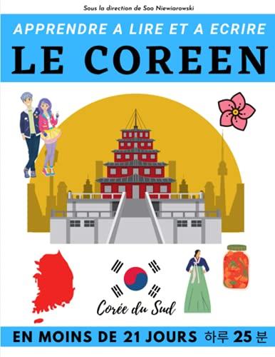 Apprendre à lire et à écrire le coréen en moins de 21 jours: