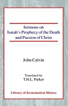 Sermons on Isaiah's Prophecy of the Death and Passion of Christ (Library of Ecclesiastical History)
