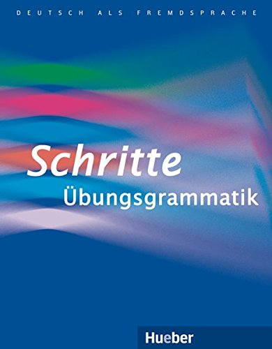 Schritte Übungsgrammatik: Deutsch als Fremdsprache / Übungsgrammatik: Niveaustufen A1-B1. Übungsgrammatik (Schritte plus)