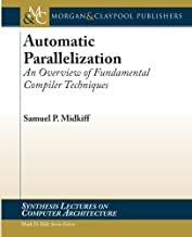 Automatic Parallelization: An Overview of Fundamental Compiler Techniques (Synthesis Lectures on Computer Architecture)