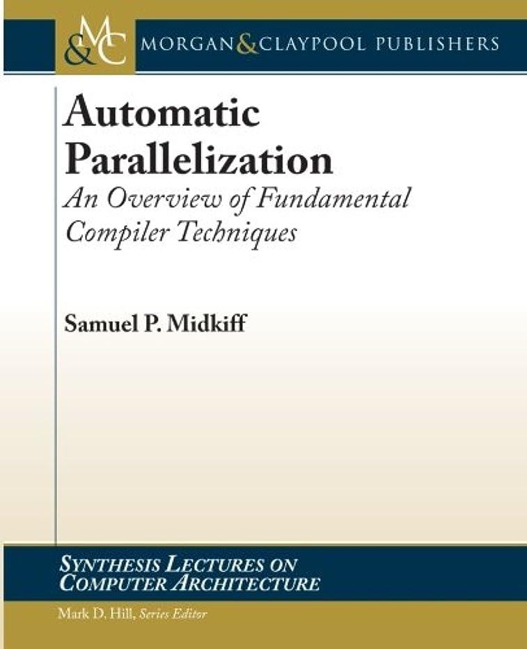 粘り強いレザーからに変化するAutomatic Parallelization: An Overview of Fundamental Compiler Techniques (Synthesis Lectures on Computer Architecture)