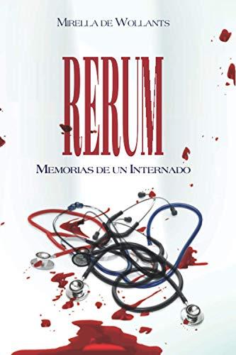 RERUM: MEMORIAS DE UN INTERNADO (Spanish Edition)