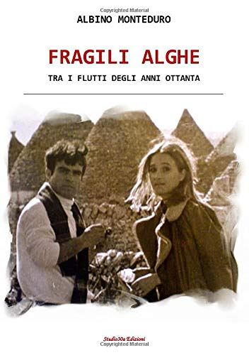 FRAGILI ALGHE (Italian Edition)