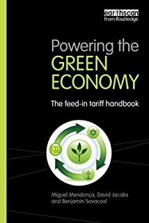 Powering the Green Economy: The Feed-in Tariff Handbook by Miguel Mendonca David Jacobs ...