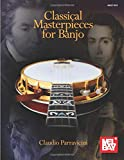 Classical Masterpieces for Banjo [Lingua inglese]...