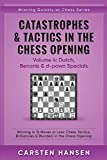 Catastrophes & Tactics in the Chess Opening - Volume 4: Dutch, Benonis & d-pawn Specials: Winning in 15 Moves or Less: Chess Tactics, Brilliancies & ... Opening (Winning Quickly at Chess, Band 4) - Carsten Hansen