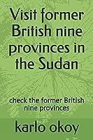 Visit former British nine provinces in the Sudan: check the former British nine provinces