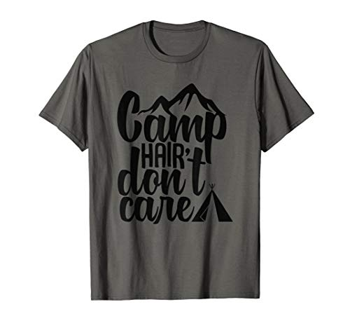 Camp Hair Don 't Care Camping Natur Wandern Camper T-Shirt
