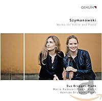 Szymanowski: Violin & Piano Wo