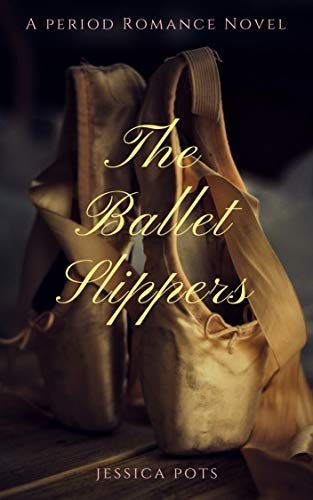 The Ballet Slippers: A Period Romance Novel (English Edition)