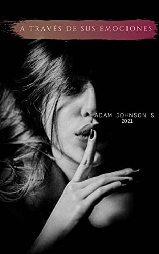 A través de sus emociones de Adam Johnson S