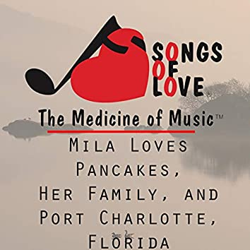 Mila Loves Pancakes, Her Family, and Port Charlotte, Florida