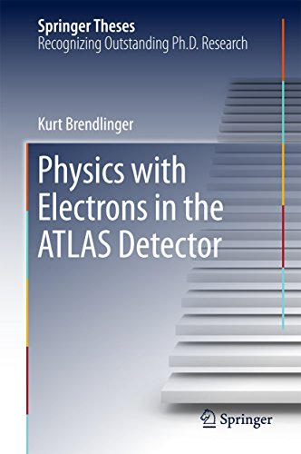 Physics with Electrons in the ATLAS Detector (Springer Theses) (English Edition)
