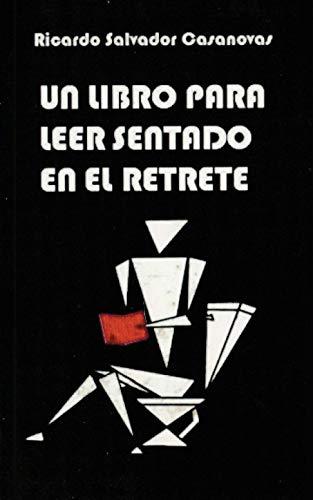 Un libro para leer sentado en el retrete (Spanish Edition)