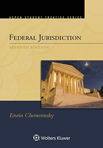 Federal Jurisdiction (Aspen Student Treatise) (Aspen Treatise)