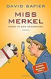 Miss Merkel: Mord in der Uckermark von David Safier