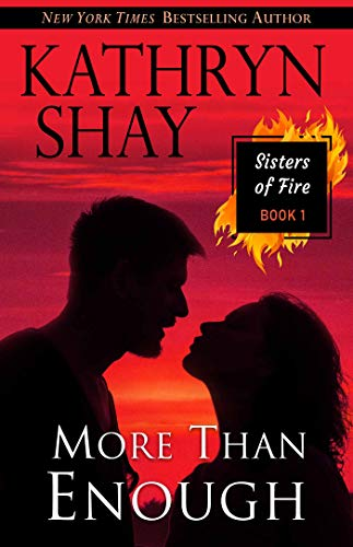 More Than Enough (Sisters of Fire Book 1)