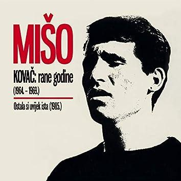 Rane godine 1964-1969 (Ostala si uvijek ista)