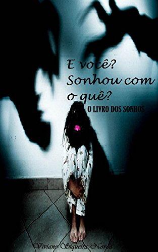 E você? Sonhou com o que?: O livro dos sonhos (Portuguese Edition)