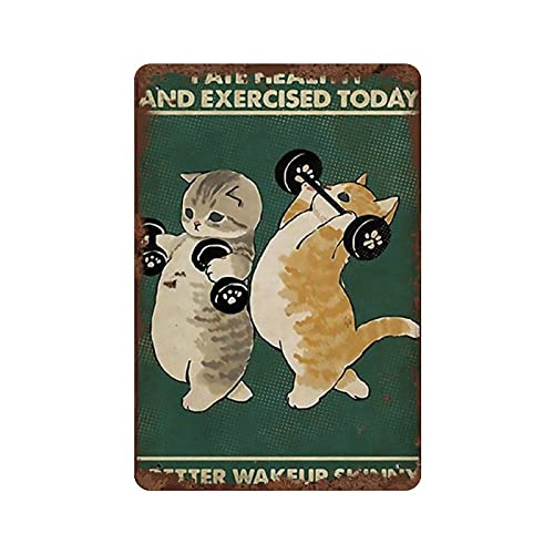 I Ate Healthy And Exercised Today I Better Wakeup Skinny Tin Sign Gift for Cat Lovers Funny Cat Wall Art Home Decor Poster Decorative Metal Plates Room Wall Stickers Bar Pub Home Decor 12x8 Inch