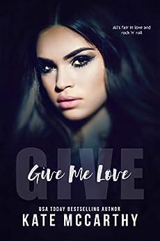 Give Me Love by [Kate McCarthy, Maxann Dobson]