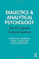Dialectics & Analytical Psychology: The El Capitan Canyon Seminar