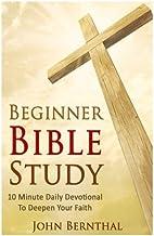 Beginner Bible Study: 10 Minute Devotional To Deepen Your Faith